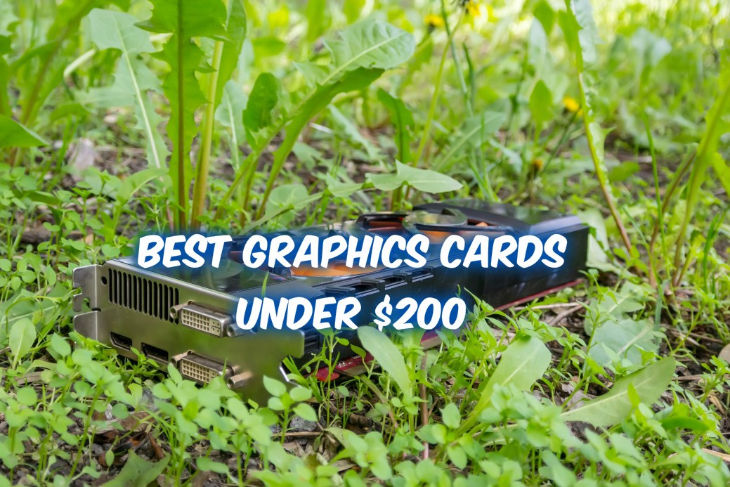 best graphics card under $200