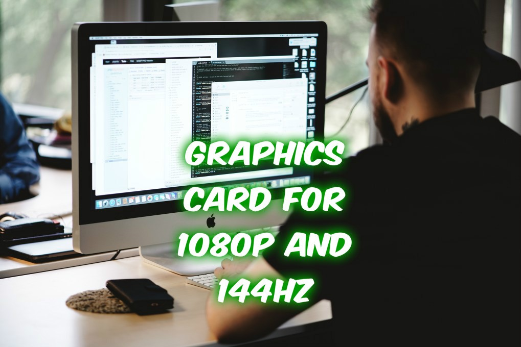 graphics card for 1080p and 144hz
